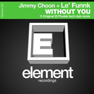 "Jimmy Choon & Le` Funnk - ""Without You"""