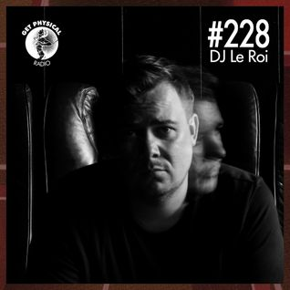 Get Physical Radio #228 mixed by DJ Le Roi