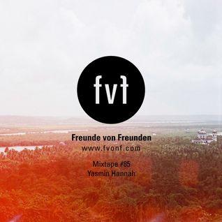 Freunde von Freunden Mixtape #85 by Yasmin Hannah