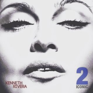 ICONIC 2 / THE MADONNA PODCAST BY DJ KENNETH RIVERA