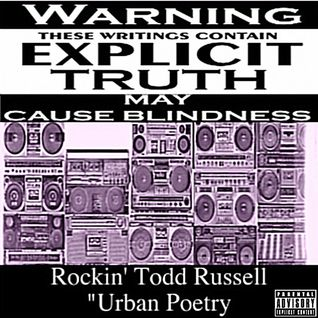 Rockin' Todd Russell - Urban Poetry    (Old School Rap Mixtape) ((Explicit)))