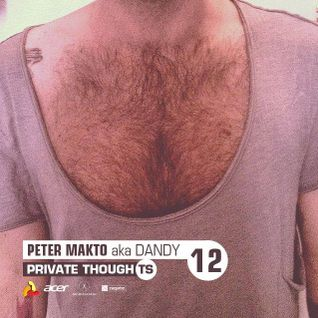 Peter Makto aka Dandy - Private ThoughTS Vol.012 (with audio comment) 2014.11.25.