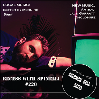 RECESS: with SPINELLI #228, Coleman Hell + Safia