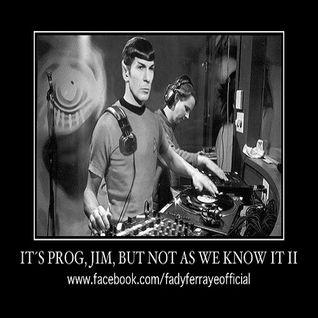 Fady Ferraye - It's Prog, Jim, But Not As We Know It II