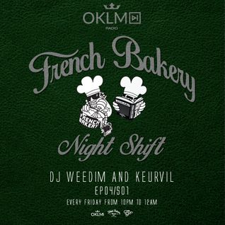 Dj Weedim & Keurvil - French Bakery Night Shift EP04 #OKLMradio (01/29/16)