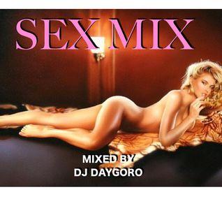 DJ DAYGORO SEX MIX