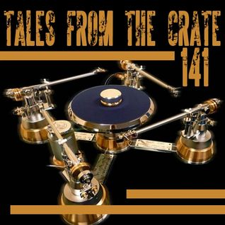 Tales From The Crate Radio Show #141 Part 01