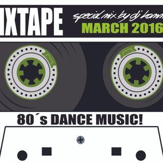 MIXTAPE March 2016 / 80´s Dance Music