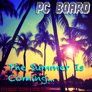 DJ PC Board - The Summer Is Coming...