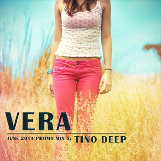 Tino Deep - Vera ( June 2014 Promo Mix)