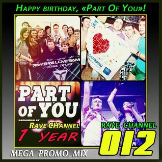 Rave CHannel - Part Of You  012 ( Promo Mega Mix )