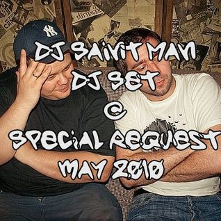 DJ Saint Man - DJ Set @ Special Request (May 2010)