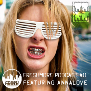 FRESHMORE PODCAST 011-ANNA LOVE