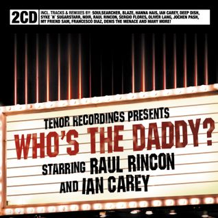 "Raul Rincon & Ian Carey pres. ""Who's the daddy?"""