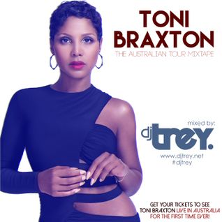 Toni Braxton: The Australian Tour Mixtape - Mixed By Dj Trey (2015)