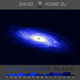 #066 Part 2 - BLUE BECOME BLACK
