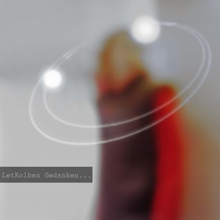 LetKolben - 30-10-2007 - Gedanken...