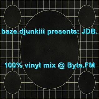 Baze.djunkiii presents: JDB. @ Byte.FM Pt.2 [20.11.2008]