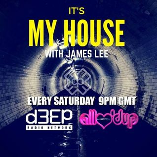 James Lee - ITS MY HOUSE 11.06.16