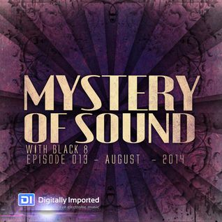 Black 8 - Mystery Of Sound - Episode 013 - August - 2014 @DI.FM