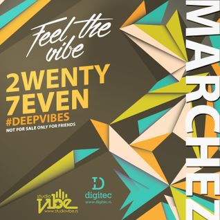 MARCHEZ - 27 - FEEL THE VIBE 2015 #DEEPVIBES
