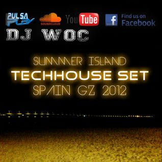 DJ WoC Summer Island TechHouse SET Spain GZ 2012