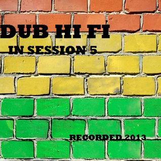 Dub Hi Fi In Session 5