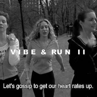 Vibe and Run 2