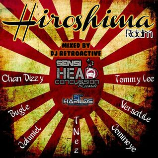 DJ RetroActive - Hiroshima Riddim Mix [Sensi/HCR] November 2011
