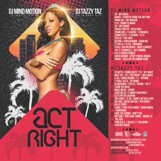 "DJ Mind Motion & DJ Tazzy Taz ""Act Right"" Mix-Tape"