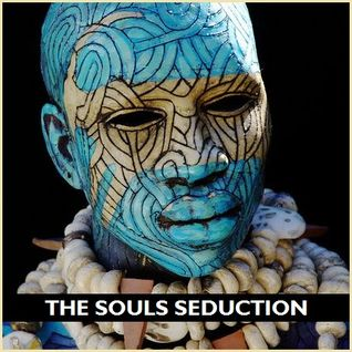 "AFRO HOUSE - ""The Souls Seduction"""