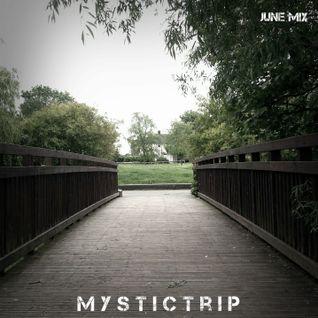 Mystic Trip - June Mix (2013)