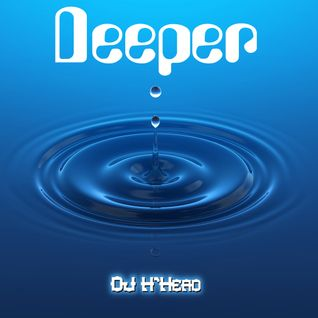 Dj H'Head - Deeper mix