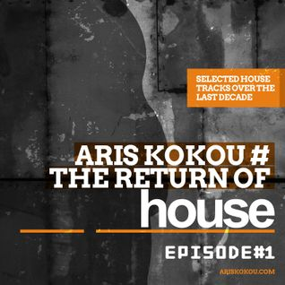 Aris Kokou presents the Return of  House