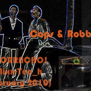 Cops & Robbers- ¡BORRACHO! Mixx-Tec_h February 10'