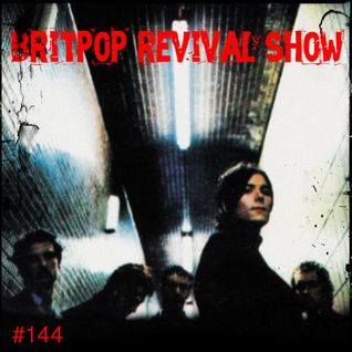 Britpop Revival Show #144 10th February 2016