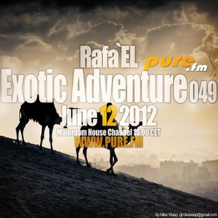 Rafa'EL-Exotic Adventure 049 [June 12 2012] on Pure.FM