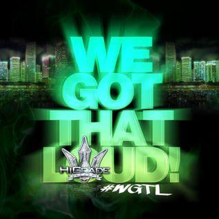 We Got That Loud