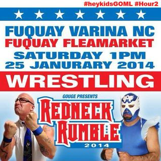 Hour2: The GOUGE Redneck Rumble 01-25-14