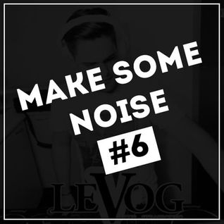 Make Some Noise #6 - Lonewave