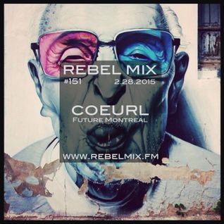 Rebel Mix #151 ft Coeurl [Future Montreal] - Feb28.2015