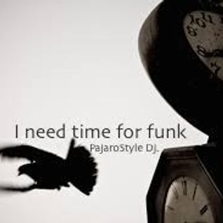 I need time for funk.