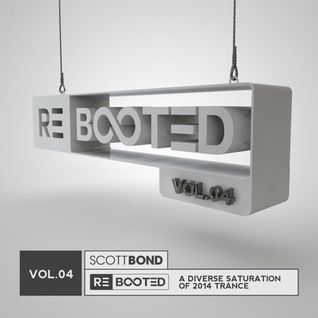 SCOTT BOND - RΞBOOTΞD Vol.04 [DOWNLOAD > PLAY > SHARE!!!]