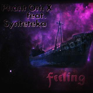 Phant Om X feat. Synteteka - Feeling [Goa Trance Mix 08.10.14]