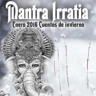 Mantra Irratia . Cuentos de Invierno Enero 2016 . Conscious Radio -Ambient- world music
