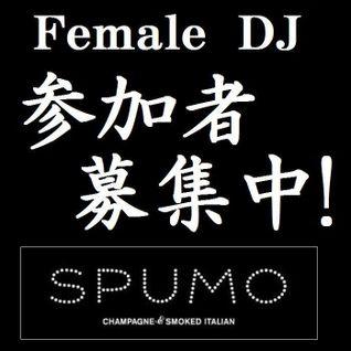 DEEP HOUSE MIX ----- Female DJ 発掘・育成 プロジェクト@ SPUMO (2014.03.26)