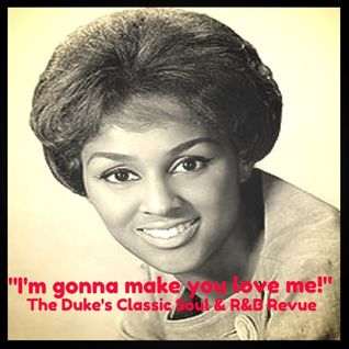 THE DUKE'S CLASSIC SOUL and R&B REVUE | JULY 21, 2015 | I'M GONNA MAKE YOU LOVE ME!