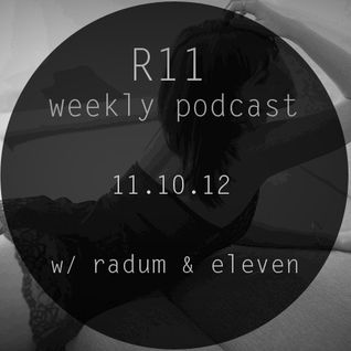 Radum & Eleven - R11 Weekly set 11.10.2012