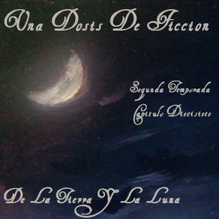 Segunda Temporada Capítulo Diecisiete: De La Tierra y La Luna