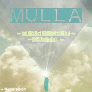 Mulla // Flashlight Radio Episode I